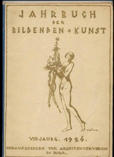 Architektenverein zu Riga, (Hrg.): Jahrbuch für bildende Kunst in den Ostseeprovinzen. - VIII. Jahrgang 1927.