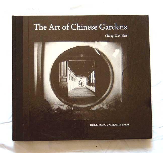 Chung Wah Nan.: The Art of Chinese Gardens