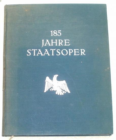 Kapp, Julius: 185 Jahre Staatsoper. - Festschrift zur Wiedereröffnung des Opernhauses Unter den Linden am 28. April 1928.