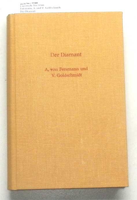 Fersmann, A. und V. Goldschmidt: Der Diamant. - Eine Studie.