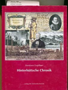 Engelbert, Herrmann: Hinterhüttsche Chronik. - Angefangen A.D. 1500 und fortgeführt bis zum Jahre 1945/46 über die Ereignisse, welche sich zugetragen im Kirchspiel Ferndorf und in den Nassau Siegenschen Landen.