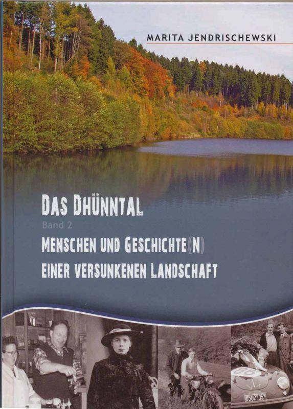 Jendrischewski, Marita: Menschen und Geschichte(n) einer versunkenen Landschaft - Band 2: Das Dhünntal.