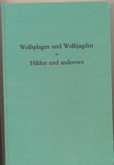 Strangmeier, Heinrich: Wolfsplagen und Wolfsjagden in Hilden und anderswo.