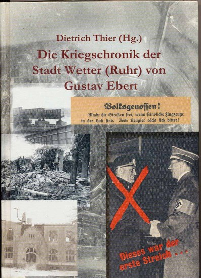 Thier, Dietrich: Die Kriegschronik der Stadt Wetter (Ruhr) von Gustav Ebert (Veröffentlichungen des Stadtarchivs Wetter (Ruhr))