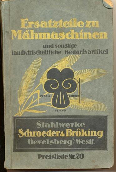 Ersatzteile für Mähmaschinen und sonstige landwirtschaftliche Bedarfsartikel. - Spezial - Preisliste Nr. 20 - Stahlwerke Schroeder & Bröking in Gevelsberg / Westf.
