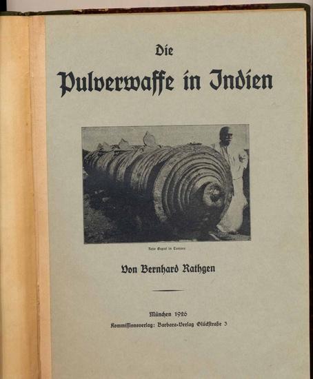 Rathgen, Bernhard: Die Pulverwaffe in Indien. - Die Europäische Herkunft derselben.