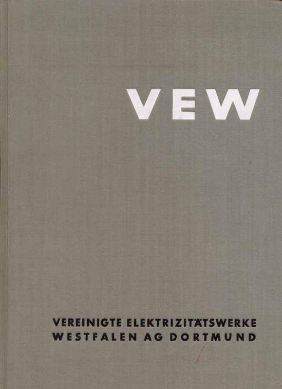 Die Vereinigten Elektrizitätswerke Westfalen G.m.b.H. -- Dortmund Bochum Münster und ihre Entwicklungsgeschichte.