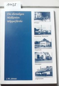 Johnen, J. W.: Die ehemaligen Molkereien Wipperfürths.