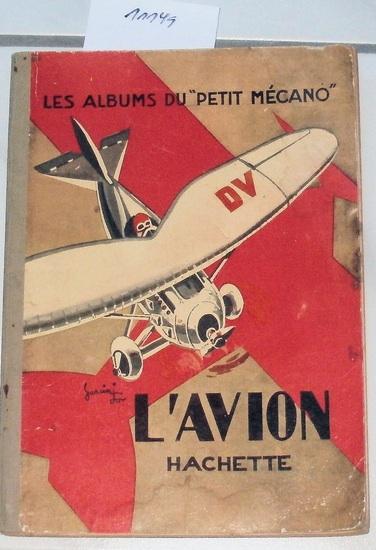 Garcin-Jo: L´Avion comment il vole, comment on le pilote - pour faire connaitre a la jeunesse tous les secrets de l´aviation.