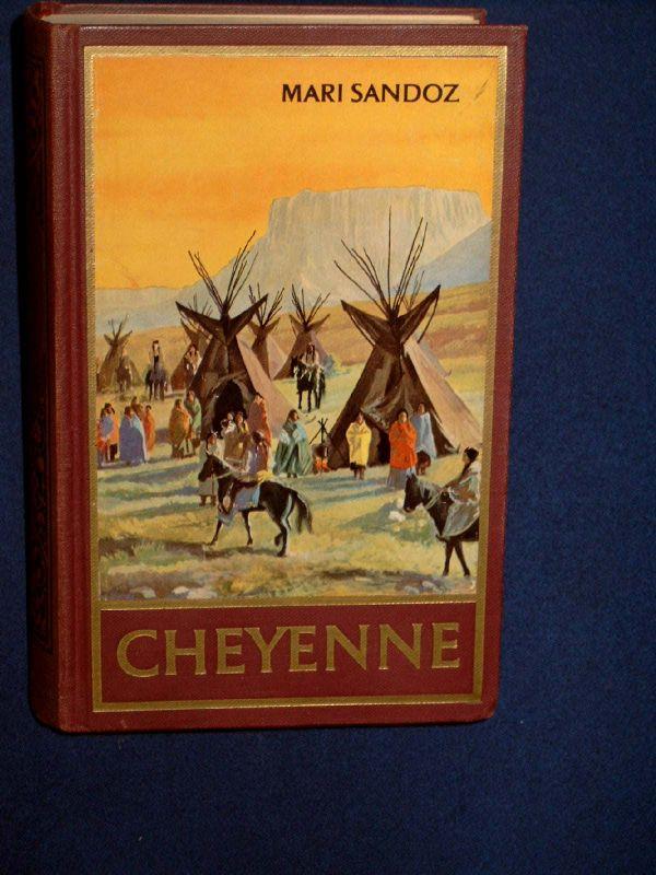 Sandoz, Mari: Cheyenne. - Roman.