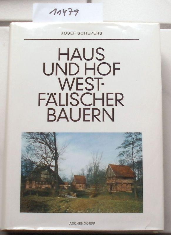 Schepers, Josef: Haus und Hof westfälischer Bauern. Mit Vorwort und Beitrag von Gustav Wolf.