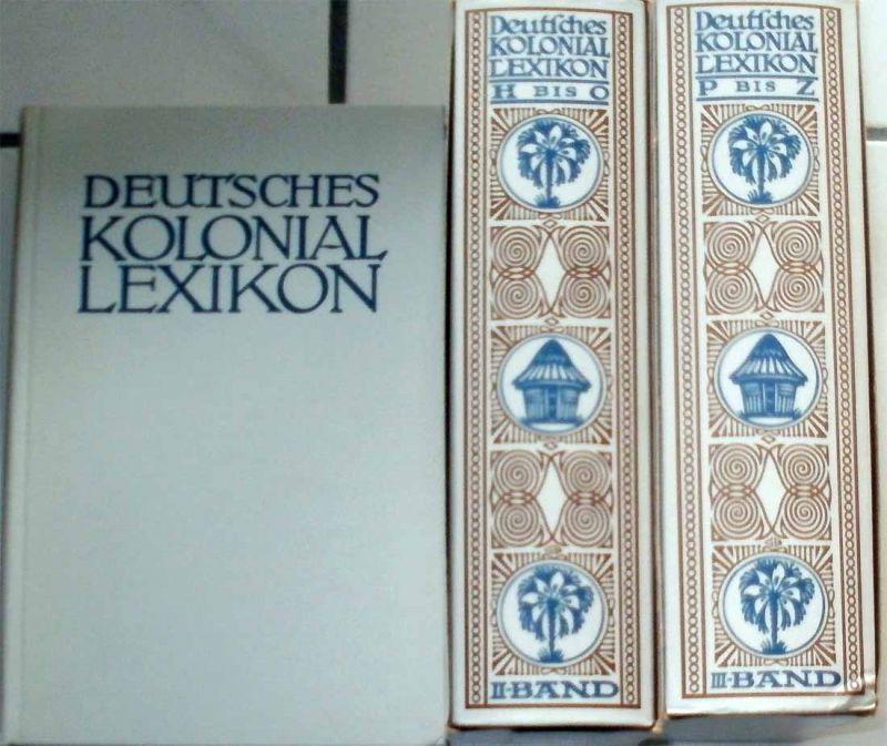 Schnee, Heinrich Dr. (Hg.): Deutsches Kolonial-Lexikon. - I. Band: A-G; II. Band: H-O; III. Band: P-Z. (3 Bände KOMPLETT).