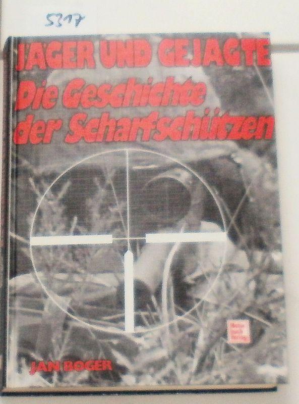 Boger, Jan: Jäger und Gejagte - Die Geschichte der Scharfschützen.