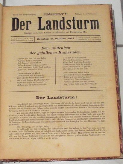 Der Landsturm 1914 / 1915. - erstes, ehemals einziges deutsches Militaer-Wochenblatt auf Frankreichs Flur.