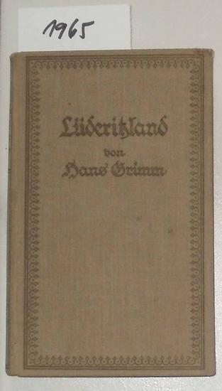 Grimm, Hans: Lüderitzland. - Sieben Begebenheiten.