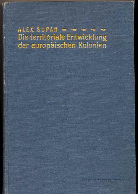 Suppan, Alexander Prof. Dr.: Die territoriale Entwicklung der europäischen Kolonien.