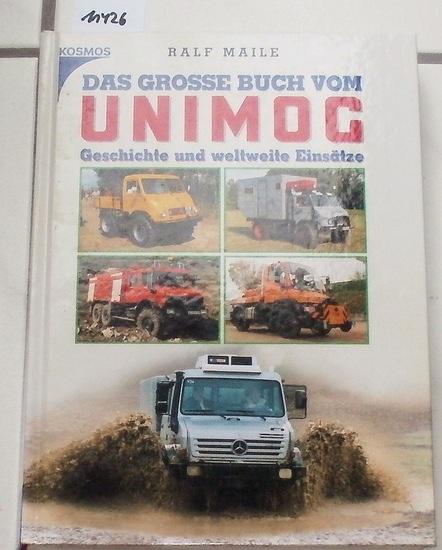 Maile, Ralf: Das große Buch vom Unimog. - Geschichte und weltweite Einsätze.