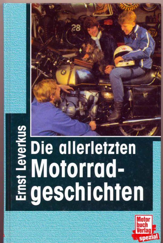 Leverkus, Ernst: Die allerletzten Motorradgeschichten.