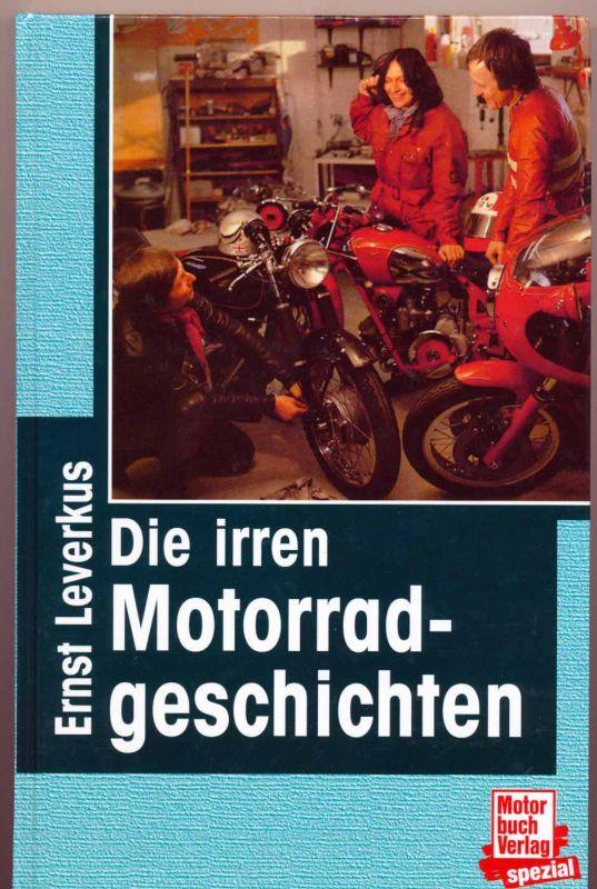 Leverkus, Ernst: Die irren Motorradgeschichten.