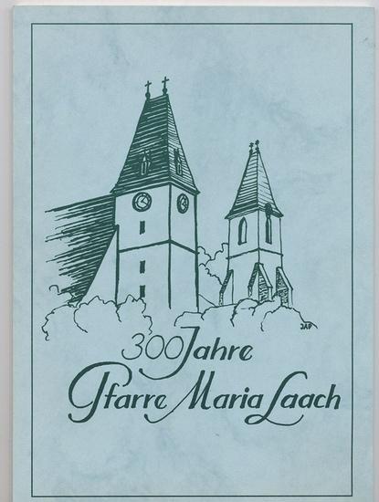 300 Jahre Pfarre Maria Laach.
