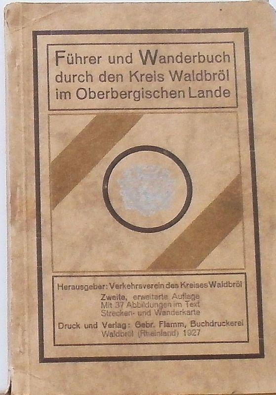 Führer und Wanderbuch durch den Kreis Waldbröl im Oberbergischen Lande.