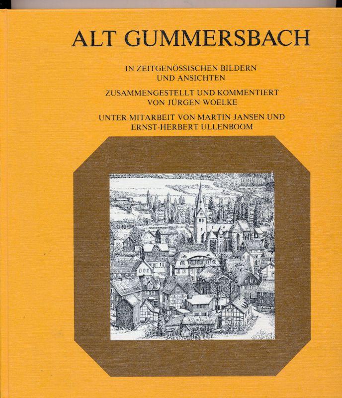 Woelke, Jürgen: Alt - Gummersbach - Ein Streifzug durch die Stadt und ihre 70 Dörfer. - Band I.