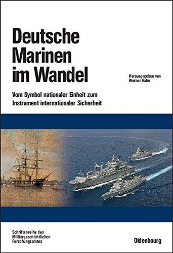Rahn, Werner (Hrg.): Deutsche Marinen im Wandel : vom Symbol nationaler Einheit zum Instrument internationaler Sicherheit. im Auftr. des Militärgeschichtlichen Forschungsamtes hrsg. von Werner Rahn.