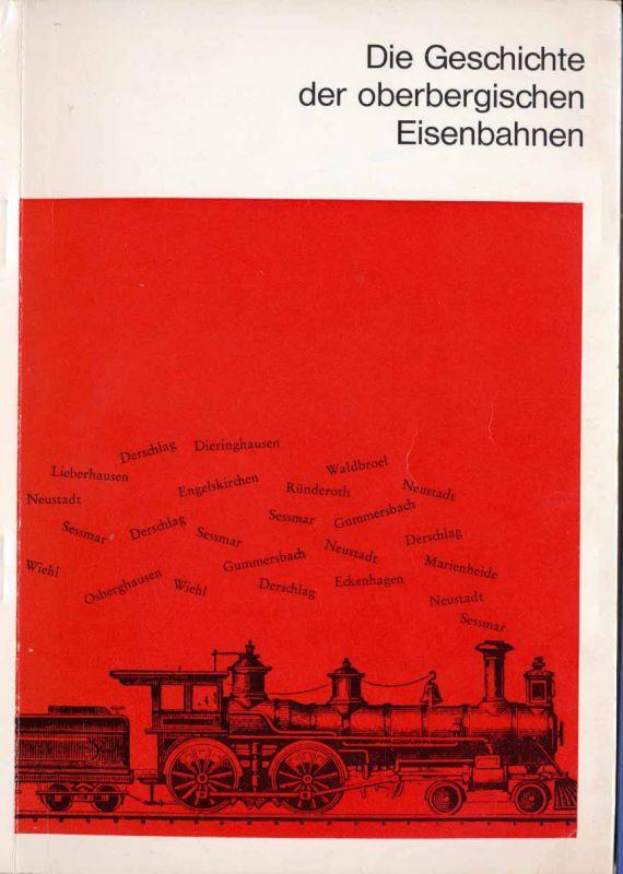Mylenbusch, Fritz: Die Geschichte der Oberbergischen Eisenbahnen.