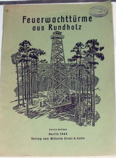 Zimmermann, Paul: Feuerwachttürme aus Rundholz.