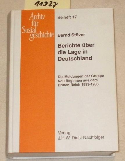 Stöver, Bernd (Hrg.): Berichte über die Lage in Deutschland : die Lagemeldungen der Gruppe Neu Beginnen aus dem Dritten Reich 1933 - 1936.