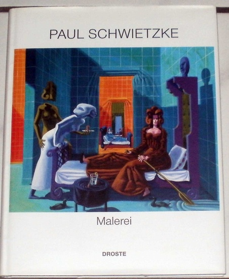 Schwietzke, Paul: Paul Schwietzke - Malerei. hrsg. von Walter Brune.