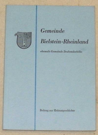 Schubach, Eugen: Die Gemeinde Bielstein - Rheinland ehemals Gemeinde Drabenderhöhe. Ein Beitrag zur Heimatgeschichte.