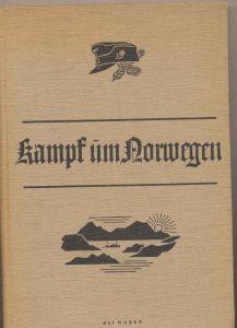 Oberkommando der Wehrmacht (Hrg.): Kampf um Norwegen. - Berichte und Bilder zum Kriege gegen England.