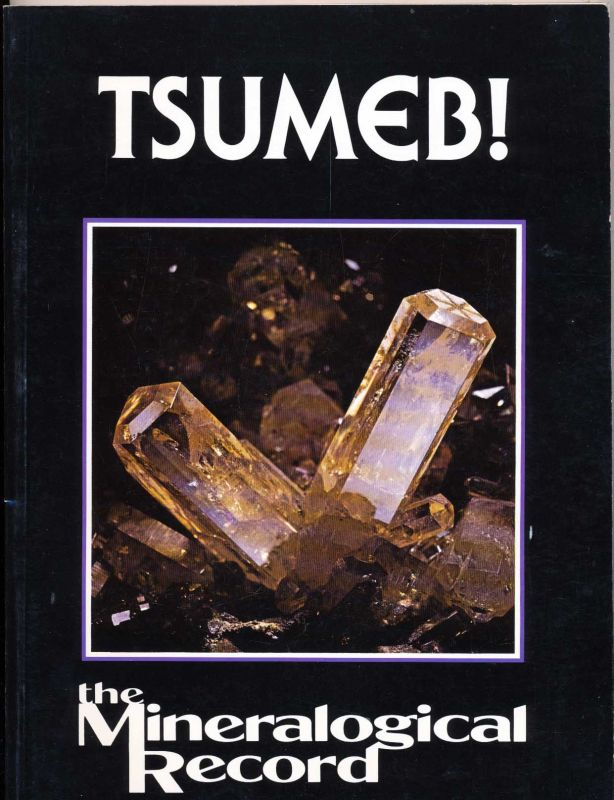 Wilson, Wendell (editor): Tsumeb ! The World`s Greatest Mineral Locality.