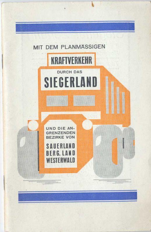 Mit dem planmäßigen Kraftverkehr durch das Siegerland, Sauerland, Bergische Land und den Westerwald. - Siegen - Mai 1931.