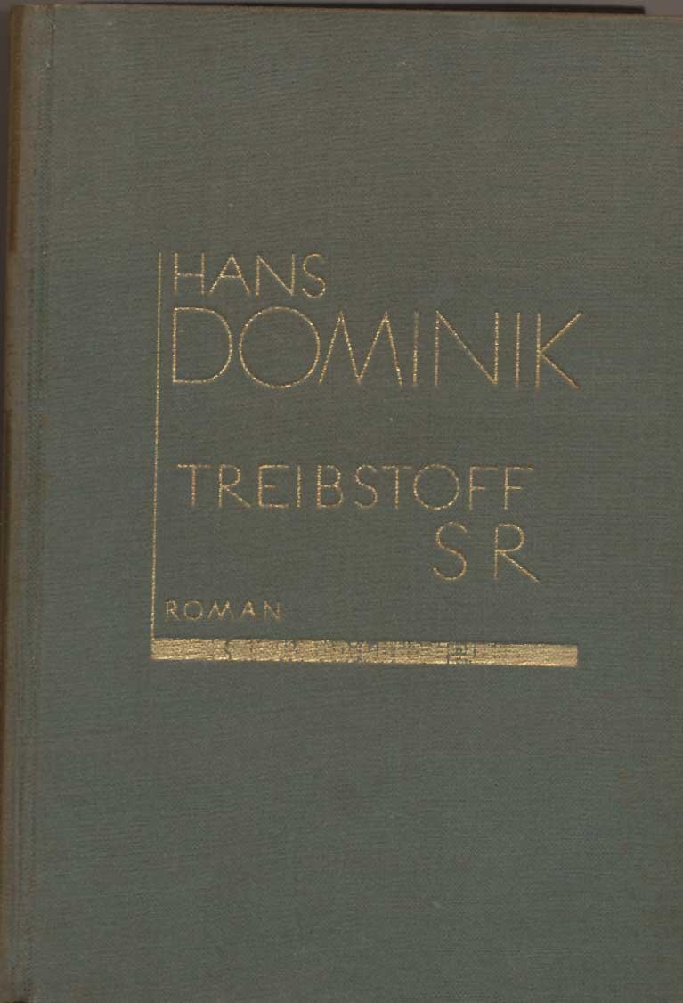 Dominik, Hans: Treibstoff SR. - Roman.