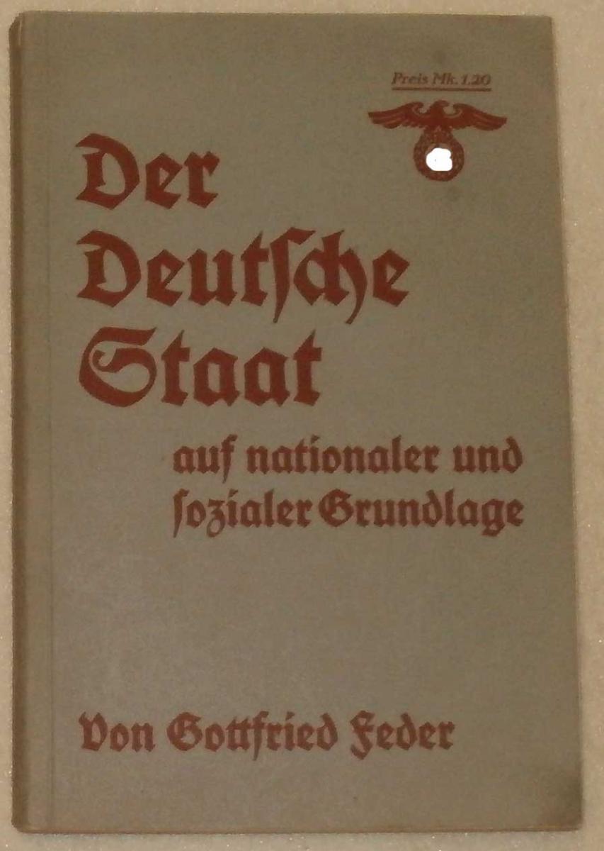 Feder, Gottfried: Der Deutsche Staat - auf nationaler und sozialer Grundlage. Neue Wege in Staat, Finanz und Wirtschaft.