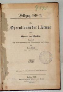 Schell, A. von: Die Operationen der I. Armee unter General von Goeben.