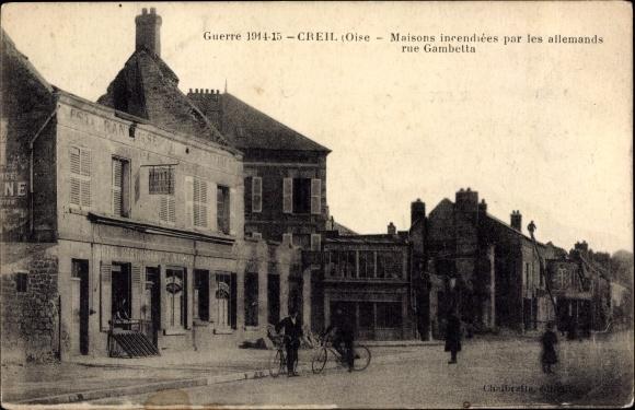 Ak Creil Oise, Maisons incendiées par les Allemands, Rue Gambetta