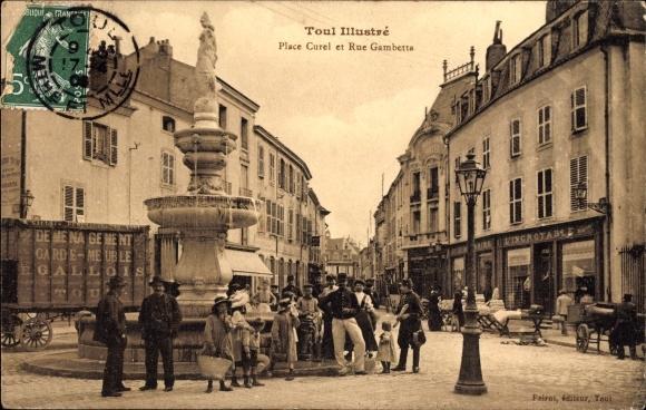 Ak Toul Meurthe et Moselle, Place Curel et Rue Gambetta, Fontaine