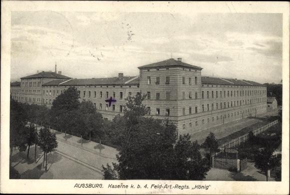 Ak Augsburg in Schwaben, Kaserne k. b. 4. Feld Art Regts. König