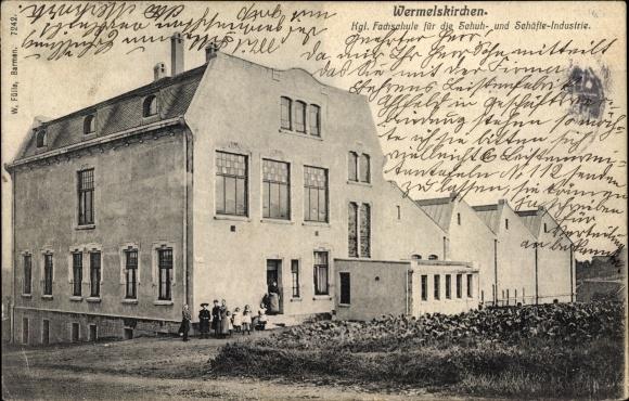 Ak Wermelskirchen im Bergischen Land, Kgl. Fachschule für die Schuh und Schäfteindustrie