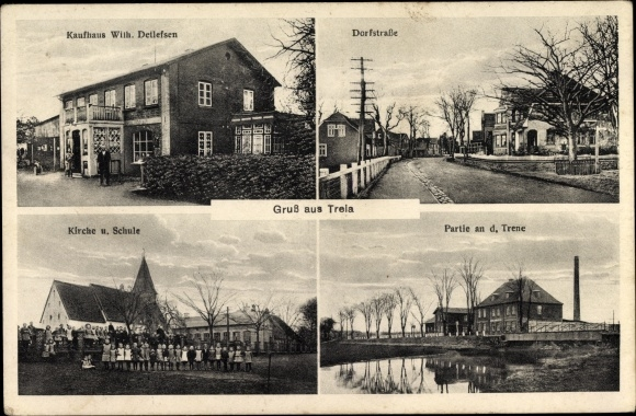 Ak Treia in Schleswig Holstein, Kaufhaus Wilh. Detlefsen, Kirche, Schule, Dorfstraße