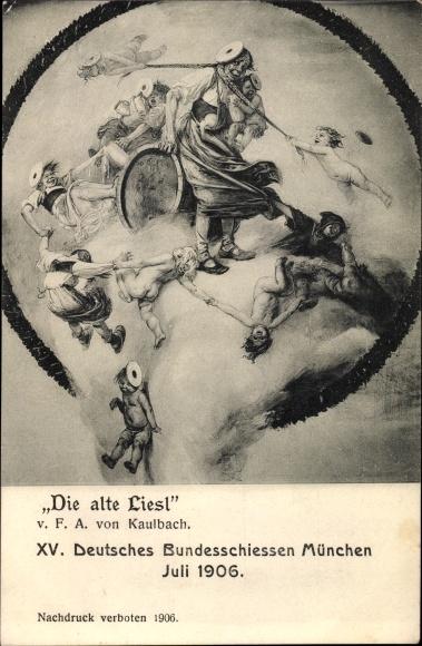 Künstler Ak Kaulbach, F. A., München Bayern, Die Alte Liesel, XV. Deutsches Bundesschiessen 1906