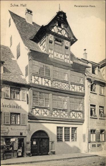 Ak Schwäbisch Hall in Baden Württemberg, Renaissance Haus