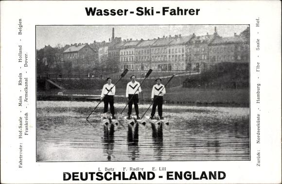 Ak Wasserski Fahrer, Deutschland-England, L. Betz, F. Radler, E. Lill