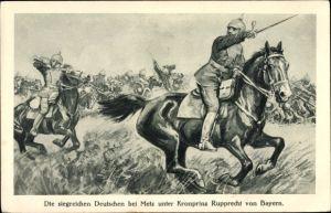 Künstler Ak Die siegreichen Deutschen bei Metz unter Kronprinz Rupprecht von Bayern, Schlacht, I. WK