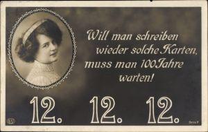 Ak Besonderes Datum, 12 12 1912, Will man schreiben wieder solche Karten, 100 Jahre, Frauenportrait