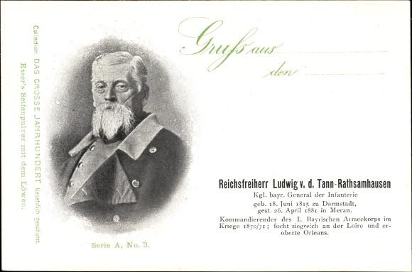 Ak Reichsfreiherr Ludwig v. d. Tann Rathsamhausen, Kgl. bayr. General der Infaterie