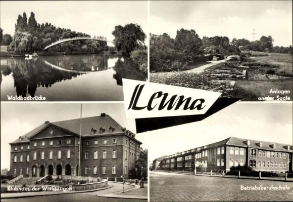 Ak Leuna an der Saale, Waldbadbrücke, Klubhaus der Werktätigen, Anlagen an der Saale, Berufsschule